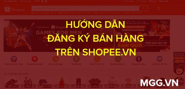 Cách tạo tài khoản để mở shop bán hàng trên Shopee đơn giản trên máy tính (trên Webiste)