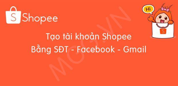 Hướng dẫn đăng ký mới tài khoản Shopee
