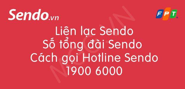 Liên lạc Sendo Số tổng đài Sendo Cách gọi Hotline Se