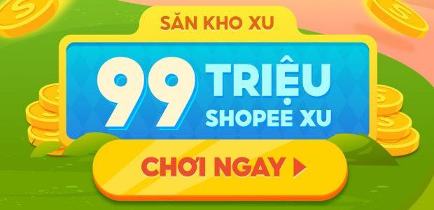 Chơi ngay game Shopee nhận 99 triệu xu