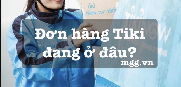 Hướng dẫn check đơn hàng Tiki đang ở đâu trên App và Website. Cách vào Đơn hàng của tôi Tiki