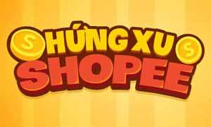 Hứng Xu Shopee
