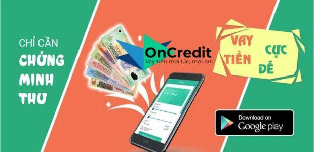 Hướng dẫn vay tiền online OnCredit nộp hồ sơ nhanh chóng, giải ngân nhanh trong 5 phút