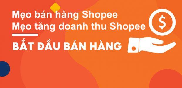 Mẹo tăng doanh thu bán hàng cho shop Shopee