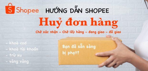 Hướng dẫn huỷ đơn hàng Shopee
