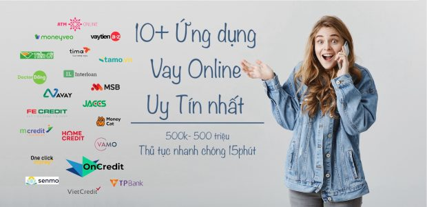 10+ Ứng dụng vay online uy tín nhất Việt Nam. Vay Tín chấp.