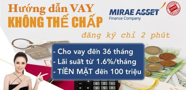 Hướng dẫn vay tiền mặt online Ứng dụng Mirae Asset, vay tiêu dùng không thế chấp