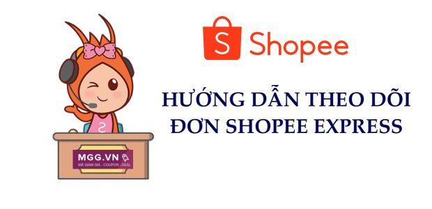 Hướng dẫn kiểm tra, theo dõi đơn hàng Shopee Express đang ở đâu